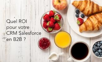 Évènement Petit déjeuner – Quel ROI pour votre CRM Salesforce en B2B ? Nomination