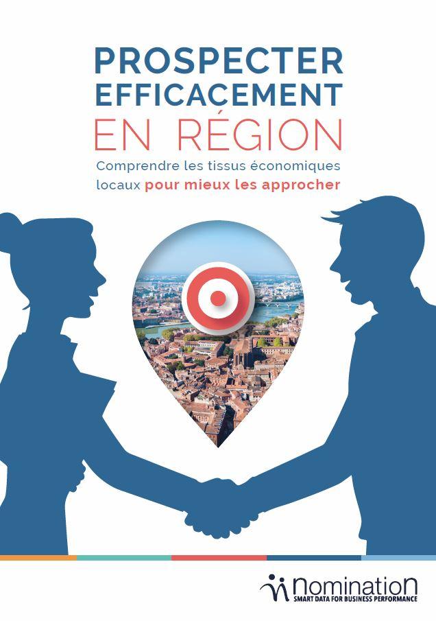 Couverture du Livre Blanc Prospecter efficacement en région : Comprendre les tissus économiques locaux pour mieux les approcher